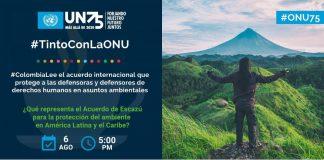 acuerdo escazu colombia naciones unidas america latina defensores ambiente pueblos indigenas